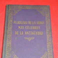 Libros antiguos: FLORILEGIO DE LOS SABIOS MAS CELEBRES DE LA ANTIGUEDAD. PEDRO HUMBERT. BARCELONA 1916. Lote 128727027