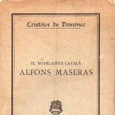 Libros antiguos: CRISTÒFOR DE DOMÉNEC : EL NOVELISTA CATALÀ ALFONS MASERAS (1922). Lote 128755463