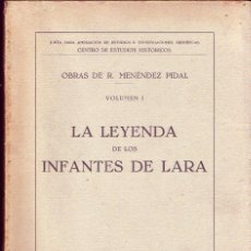 Libros antiguos: LA LEYENDA DE LOS INFANTES DE LARA. RAMÓN MENÉNDEZ PIDAL. ED. HERNANDO, 1934.. Lote 129314559