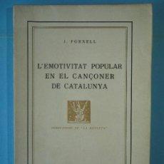 Libros antiguos: L'EMOTIVITAT POPULAR EN EL CANÇONER DE CATALUNYA - J. FORNELL - 1923, 1ª EDICIO (MOLT BON ESTAT). Lote 129426251