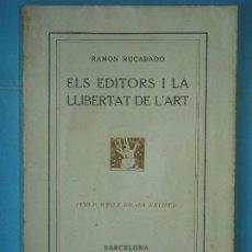 Libros antiguos: ELS EDITORS I LA LLIBERTAT DE L'ART - RAMON RUCABADO - PUBL. DE LA REVISTA, 1916, 1ª ED. (BON ESTAT). Lote 129427499