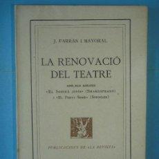 Libros antiguos: LA RENOVACIO DEL TEATRE - J. FARRAN I MAYORAL - PUBL. DE LA REVISTA, 1917, 1ª ED. (MOLT BON ESTAT). Lote 129429231