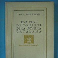 Libros antiguos: UNA VISIO DE CONJUNT DE LA NOVEL.LA CATALANA - RAFAEL TASIS - LA REVISTA, 1935, 1ª EDICIO (COM NOU). Lote 129431407