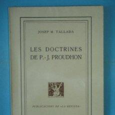 Libros antiguos: LES DOCTRINES DE P.J. PROUDHON - JOSEP M. TALLADA - LA REVISTA, 1918, 1ª EDICIO (MOLT BON ESTAT). Lote 129431959