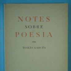 Libros antiguos: NOTES SOBRE POESIA - TOMAS GARCES - LLIBRERIA CATALONIA, 1933 1ª EDICIO (EN MOLT BON ESTAT). Lote 129465391