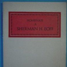Libros antiguos: HOMENAJE A SHERMAN H. EOFF - VARIOS AUTORES - EDICIONES CASTALIA, 1970, 1ª EDICION (BUEN ESTADO). Lote 130036651
