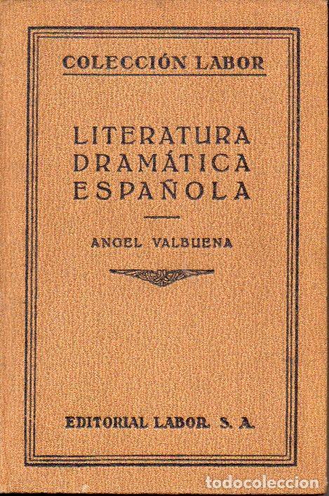 ÁNGEL VALBUENA : LITERATURA DRAMÁTICA ESPAÑOLA (LABOR, 1930) (Libros antiguos (hasta 1936), raros y curiosos - Literatura - Ensayo)