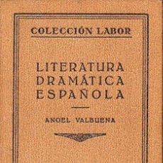 Libros antiguos: ÁNGEL VALBUENA : LITERATURA DRAMÁTICA ESPAÑOLA (LABOR, 1930). Lote 130835156