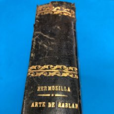 Libros antiguos: EL ARTE DE HABLAR - J. HERMOSILLA -TOMO 1 - MEDINA PIEL. Lote 130923617