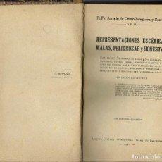 Livres anciens: REPRESENTACIONES ESCÉNICAS MALAS, PELIGROSAS Y HONESTAS, POR A. C. BURGUERA Y SERRANO.AÑO 1911(4.5). Lote 131138212