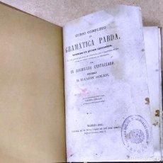 Libros antiguos: EL BACHILLER CANTACLARO, CURSO COMPLETO DE GRAMÁTICA PARDA, MADRID, 1865, 3ª EDICIÓN. Lote 131282531