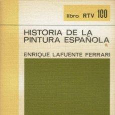 Libros antiguos: HISTORIA DE LA PINTURA ESPAÑOLA, POR ENRIQUE LAFUENTE FERRARI. AÑO 1971. (4.6). Lote 131424382