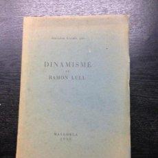 Libros antiguos: DINAMISME DE RAMON LLULL, GALMES, SALVADOR, 1935. Lote 131977438