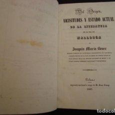 Libros antiguos: JOAQUÍN MARÍA BOVER. DEL ORIGEN, VICISITUDES Y ESTADO ACTUAL DE LA LITERATURA EN MALLORCA. 1839.. Lote 132132322