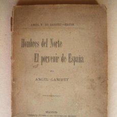 Libros antiguos: HOMBRES DEL NORTE. EL PORVENIR DE ESPAÑA. ANGEL GANIVET. 1905. Lote 132909078