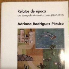 Libros antiguos: RELATOS DE ÉPOCA. UNA CARTOGRAFÍA DE AMERICA LATINA (1880-1920). Lote 133241038