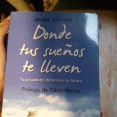 Libros antiguos: DONDE TUS SUEÑOS TE LLEVEN, JAVIER IRIONDO, ZENITH.. Lote 133960270