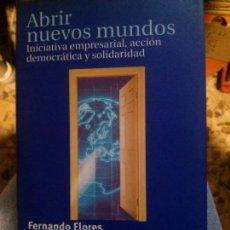 Libros antiguos: ABRIR NUEVOS MUNDOS, FERNANDO FLORES, TAURUS.. Lote 133963030
