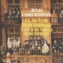 Libros antiguos: EL SEÑOR INQUISIDOR Y OTRAS VIDAS POR OFICIO DE JULIO CARO BAROJA. Lote 134901202