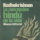 Libros antiguos: LA CONCEPCIÓN HINDÚ DE LA VIDA DE RADHAKRISHAN. Lote 134901898