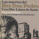 Libros antiguos: LAS MUERTES DEL REY DON PEDRO DEL CANCILLER LOPEZ DE AYALA. Lote 134903742