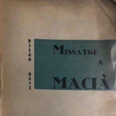 Libros antiguos: DIEGO RUIZ. MISSATGE A MACIÀ. BARCELONA, 1931.. Lote 135166738