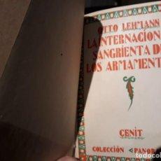 Libros antiguos: LA INTERNACIONAL SANGRIENTA DE LOS ARMAMENTOS (LEHMAN, OTTO) - CENIT 1929 - 1ª ED. Lote 136242326