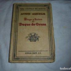 Libros antiguos: RIESGO Y VENTURA DEL DUQUE DE OSUNA.ENSAYO BIOGRAFICO.ANTONIO MARICHALAR.1ª EDICION 1930.ESPASA CALP. Lote 136498862