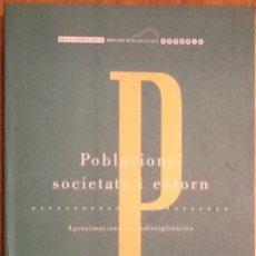 Libros antiguos: POBLACIONS, SOCIETATS I ENTORN. Lote 136599402