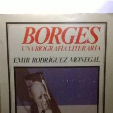 Libros antiguos: BORGES UNA BIOGRAFIA LITERARIA EMIR RODRIGUEZ MONEGAL . Lote 138685070