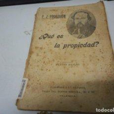 Libros antiguos: P. J. PROUDHON - ¿QUÉ ES LA PROPIEDAD?. Lote 139278838