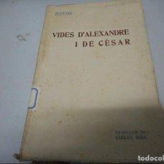 Libros antiguos: PLUTARC - VIDES D'ALEXANDRE I DE CÈSAR. Lote 139280706
