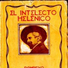 Libros antiguos: POMPEYO GENER : EL INTELECTO HELÉNICO (GRANADA, C., 1920) AÚN SIN DESBARBAR. Lote 140037850
