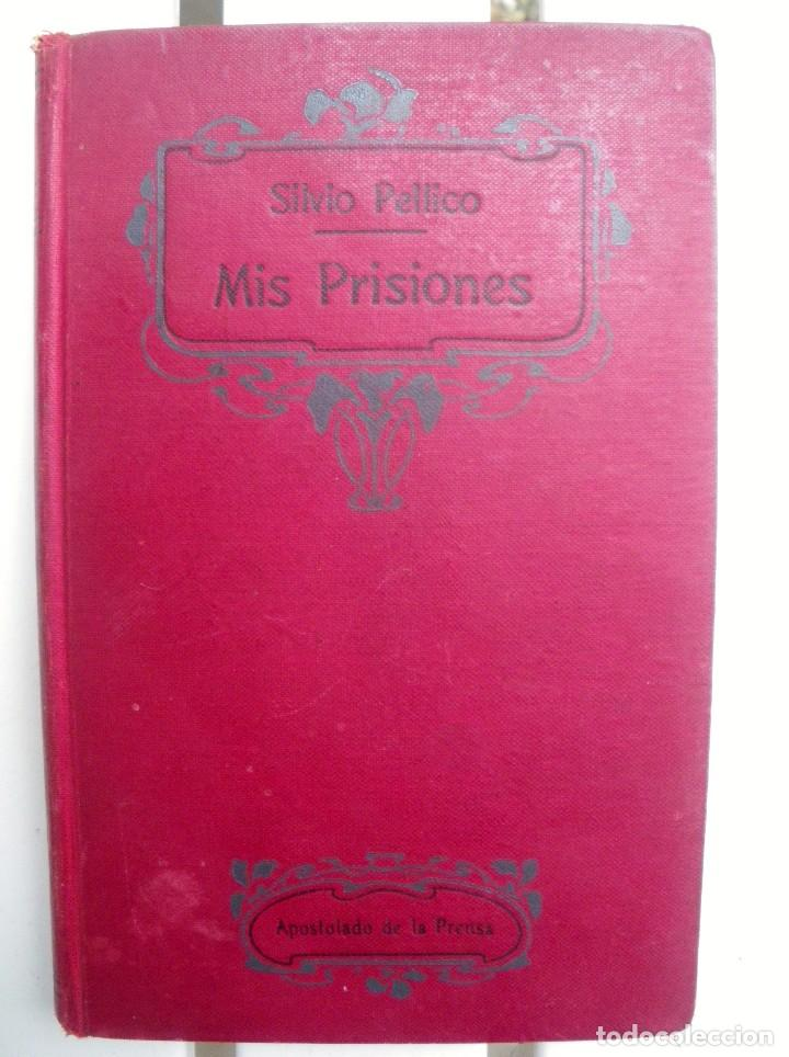 MIS PRISIONES, POR SILVIO PELLICO (Libros antiguos (hasta 1936), raros y curiosos - Literatura - Ensayo)