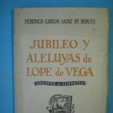 Libros antiguos: JUBILEO Y ALELUYAS DE LOPE DE VEGA - FEDERICO CARLOS SAINZ DE ROBLES - ESPASA CALPE 1936, 1ª EDICION. Lote 140861738
