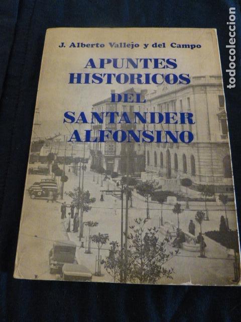 APUNTOS HISTORICO DEL SANTANDER ALFONSINO J. ALBERTO VALLEJO SANTANDER 1983 (Libros antiguos (hasta 1936), raros y curiosos - Literatura - Ensayo)