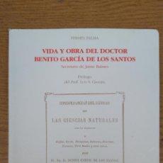 Libros antiguos: VIDA Y OBRA DEL DOCTOR BENITO GARCÍA DE LOS SANTOS. Lote 141174450