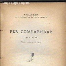 Libros antiguos: PER COMPRENDE 1927-1935 / CARLES RIBA. BCN : ILC, 1938. 19X14CM. 215 P.. Lote 141463182