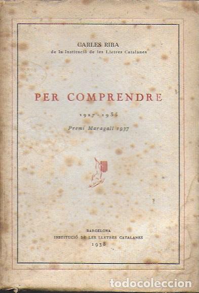 Libros antiguos: Per comprende 1927-1935 / Carles Riba. BCN : ILC, 1938. 19x14cm. 215 p. - Foto 2 - 141463182