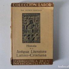 Libros antiguos: LIBRERIA GHOTICA. ALFRED GUDEMAN. HISTORIA DE LA ANTIGUA LITERATURA LATINO-CRISTIANA. LABOR 1928. Lote 141919738