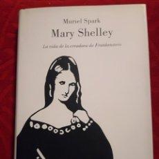 Libros antiguos: MARY SHELLEY LA VIDA DE LA CREADORA DE FRANKENSTEIN - TAPA DURA-. Lote 141932986