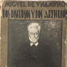 Libros antiguos: UNAMUNO : DOS DISCURSOS Y DOS ARTÍCULOS. (1ª EDICIÓN. 1930) . Lote 144521370