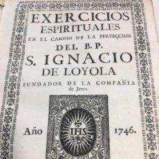 Libros antiguos: EXERXICIOS ESPIRITUALES EN EL CAMINO A LA PERFECCIÓN SAN IGNACIO DE LOYOLA BARCELONA 1746. Lote 144532378
