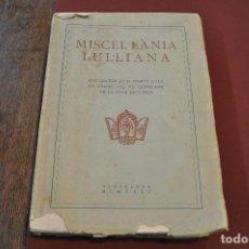 Libros antiguos: MISCEL·LÀNIA LUL·LIANA - HOMENATGE AL B. RAMON LULL (LLULL) ACLM. Lote 145112738