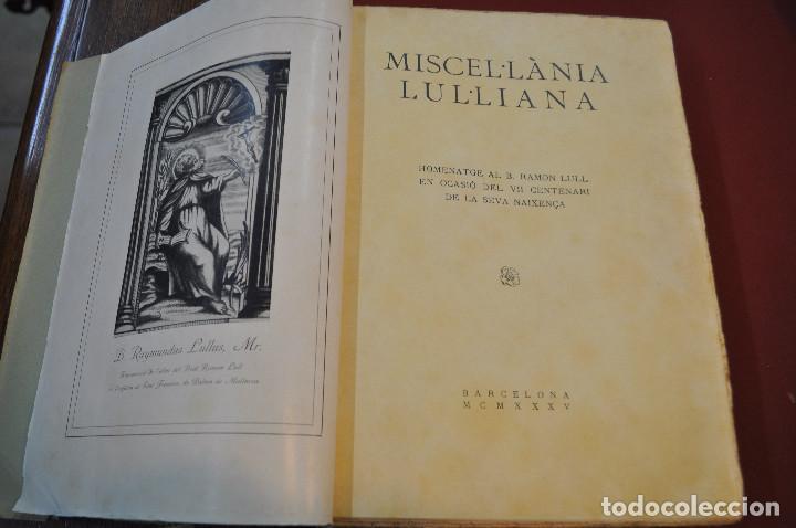 Libros antiguos: MISCEL·LÀNIA LUL·LIANA - HOMENATGE AL B. RAMON LULL (LLULL) ACLM - Foto 2 - 145112738