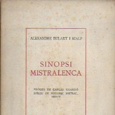 Libros antiguos: SINÒPSI MISTRALENCA / A. BULART; PROL. C. GRANDÓ; EPÍLEG F. MISTRAL (NEBOT). TERRASSA : FLUID, 1932.. Lote 145226830