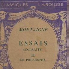 Libros antiguos: MONTAIGNE, ESSAIS (EXTRAITS) II. LE PHILOSOPHE. Lote 145251026