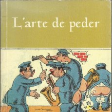 Libros antiguos: EL ARTTE DE PEDER. LIBRO ESCRITO EN DIALECTO ARAGÓNES.GARA EDICIONES, 2000 67 PÁGINAS. Lote 146236306