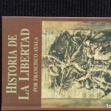 Livros antigos: HISTORIA DE LA LIBERTAD,FRANCISCO AYALA. VISOR LIBROS 2007.. Lote 146250690