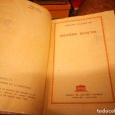 Libros antiguos: DISCURSOS SELECTOS, EMILIO CASTELAR BIBLIOTECA EL ATENEO 1 EDICION 1951 613 PAGINAS. Lote 146657694